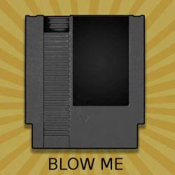 NES Cartridge Blow Me Poster